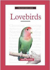 A New Owner's Guide to Lovebirds by Nikki Moustaki image