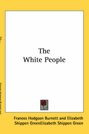 The White People by Frances Hodgson Burnett