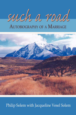 Such a Road: Autobiography of a Marriage by Philip Solem