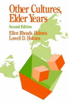 Other Cultures, Elder Years by Ellen Rhoads Holmes