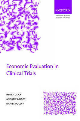 Economic Evaluation in Clinical Trials by Henry A. Glick