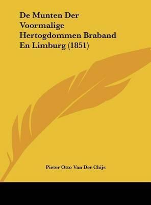 de Munten Der Voormalige Hertogdommen Braband En Limburg (1851) by Pieter Otto Van Der Chijs