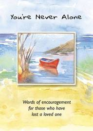 You're Never Alone: Words of Encouragement for Those Who Have Lost a Loved One by Elizabeth Rundle image