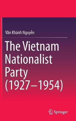 The Vietnam Nationalist Party (1927-1954) by Nguyen Van Khanh image
