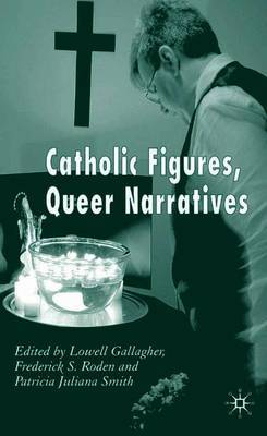 Catholic Figures, Queer Narratives by Frederick S. Roden image
