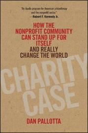 Charity Case by Dan Pallotta