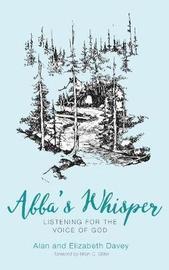 Abba's Whisper by Alan Davey