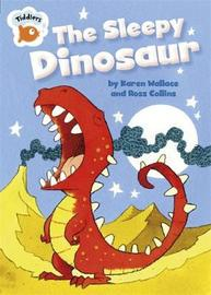 Tiddlers: The Sleepy Dinosaur by Karen Wallace