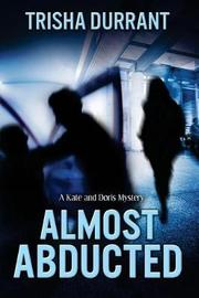Almost Abducted by Trisha Durrant image