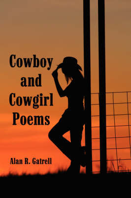 Cowboy and Cowgirl Poems by Alan R. Gatrell image