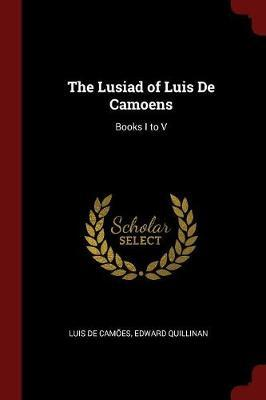 The Lusiad of Luis de Camoens by Luis de Camoes image