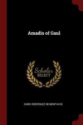 Amadis of Gaul by Garci Rodriguez De Montalvo image