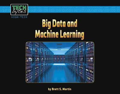 Big Data and Machine Learning by Brett S Martin
