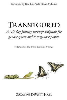 Transfigured by Suzanne DeWitt Hall