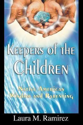 Keepers of the Children by Laura M Ramirez
