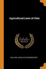 Agricultural Laws of Ohio by . Ohio