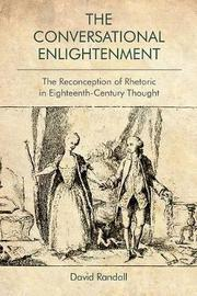 The Conversational Enlightenment by David Randall