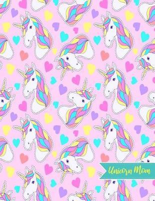 Unicorn Mom by Yareli Barron
