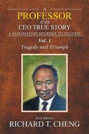 A Professor and CEO True Story by Richard T Cheng image