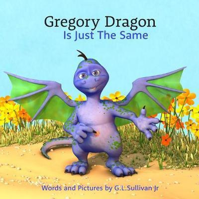 Gregory Dragon Is Just The Same by Greg L Sullivan Jr image