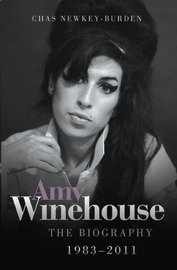 Amy Winehouse - The Biography 1983-2011 by Chas Newkey-Burden