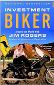 Investment Biker: Around the World with Jim Rogers by Rogers Jim
