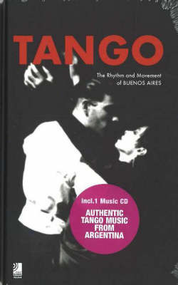 Tango: The Rhythm and Movement of Buenos Aires