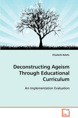 Deconstructing Ageism Through Educational Curriculum by Elizabeth Beletic