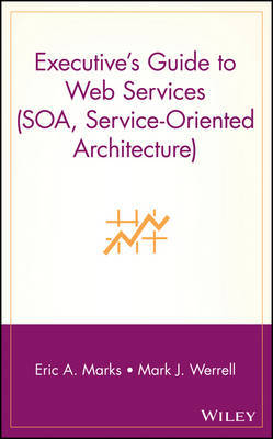 Executive's Guide to Web Services (SOA, Service-Oriented Architecture) by Mark J. Werrell image