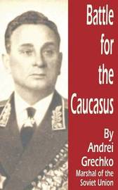 Battle for the Caucasus by Andrei Grechko image