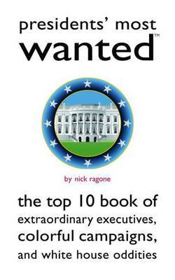 Presidents' Most Wanted (TM) by Nick Ragone image