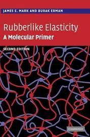 Rubberlike Elasticity by James E Mark