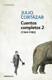 Cuentos Completos II (1969-1982) by Julio Cortazar image