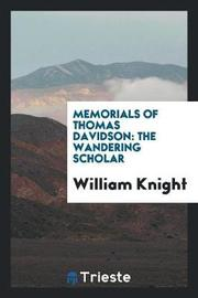 Memorials of Thomas Davidson by William Knight
