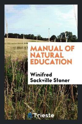 Manual of Natural Education by Winifred Sackville Stoner image