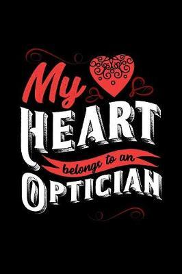 My Heart Belongs to an Optician by Dennex Publishing