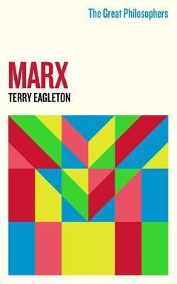 The Great Philosophers:Marx by Terry Eagleton