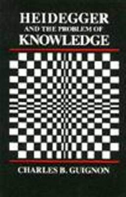 Heidegger and the Problem of Knowledge by Charles Guignon image