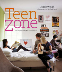 Teen Zone: Stylish Living for Teens by Judith Wilson image