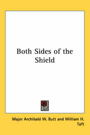 Both Sides of the Shield by Major Archibald W. Butt image