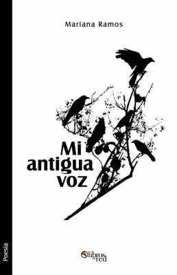 Mi Antigua Voz by Mariana Ramos