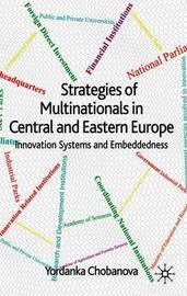 Strategies of Multinationals in Central and Eastern Europe by Yordanka Chobanova