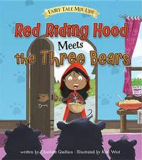 Red Riding Hood Meets the Three Bears by Charlotte Guillain
