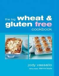 The Big Wheatfree Gluten Free Cookbook by Jody Vassallo image