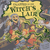 Trapped in the Witch's Lair by Dereen Taylor