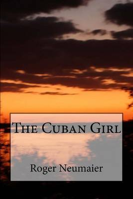 The Cuban Girl by Roger Neumaier image