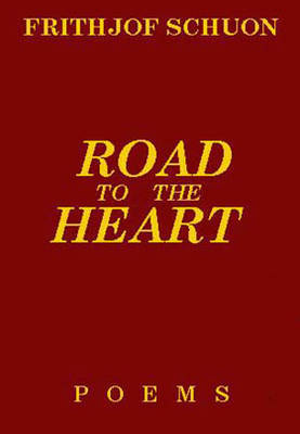 Road to the Heart by Frithjof Schuon