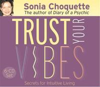 Trust Your Vibes: Secret Tools for Six-Sensory Living by Sonia Choquette image