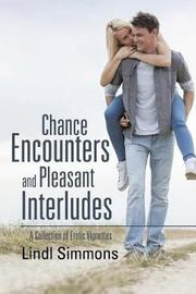 Chance Encounters and Pleasant Interludes by Lindl Simmons image
