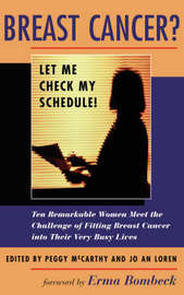 Breast Cancer? Let Me Check My Schedule! by Peggy McCarthy image
